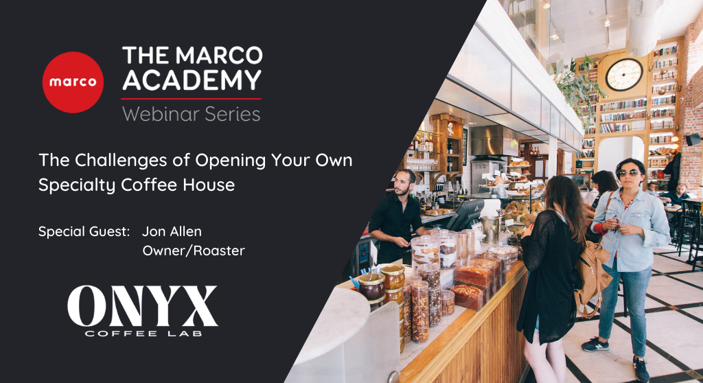 V4- Webinar #4 The Challenges of Opening Your Own Specialty Coffee House